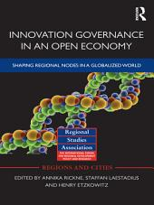 Innovation Governance in an Open Economy: Shaping Regional Nodes in a Globalized World