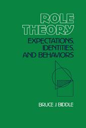 Role Theory: Expectations, Identities, and Behaviors