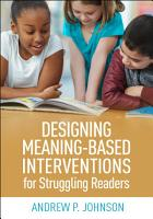 Designing Meaning Based Interventions for Struggling Readers PDF