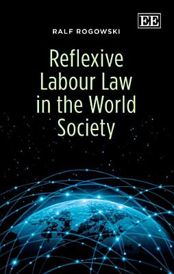 Reflexive Labour Law in the World Society PDF