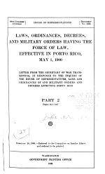 Laws, Ordinances, Decrees, and Military Orders Having the Force of Law, Effective in Porto Rico, May 1, 1900