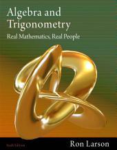 Algebra and Trigonometry: Real Mathematics, Real People: Edition 6