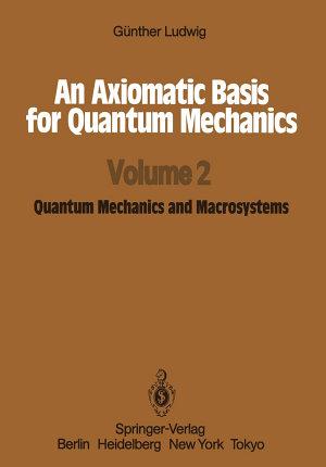 An Axiomatic Basis for Quantum Mechanics