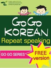 GO GO KOREAN repeat speaking 1 (FREE): let's go , study , learn , learning Korean language