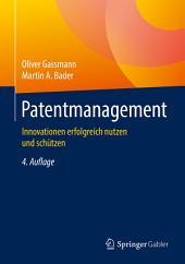 Patentmanagement: Innovationen erfolgreich nutzen und schützen, Ausgabe 4