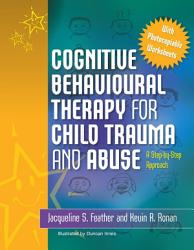 Cognitive Behavioural Therapy for Child Trauma and Abuse PDF