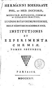 Institutiones et experimenta chemiae: Volume 2