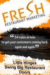 Fresh Restaurant Marketing: 34 Rules On How To Get Your Customers Coming Back Again And Again
