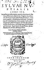 Syluae nuptialis libri sex ...