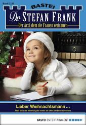 Dr. Stefan Frank - Folge 2215: Lieber Weihnachtsmann ...