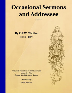 Occasional Sermons and Addresses of Dr  C F W  Walther PDF