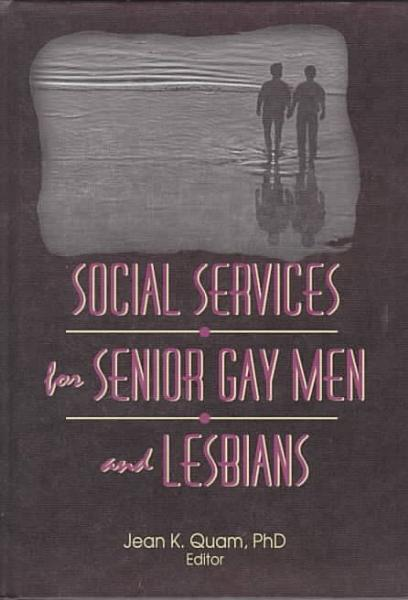 Download Social Services for Senior Gay Men and Lesbians Book