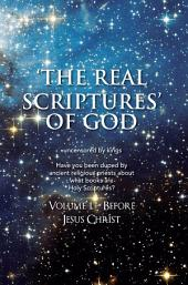 'THE REAL SCRIPTURES' OF GOD – OLD TESTAMENT