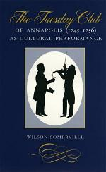 The Tuesday Club of Annapolis (1745-1756) as Cultural Performance