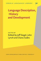 Language Description, History and Development: Linguistic indulgence in memory of Terry Crowley