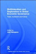 Multilateralism and Regionalism in Global Economic Governance PDF