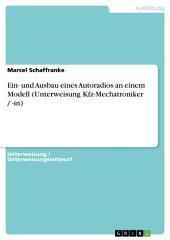 Ein- und Ausbau eines Autoradios an einem Modell (Unterweisung Kfz-Mechatroniker / -in)