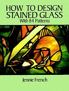 How to Design Stained Glass Book