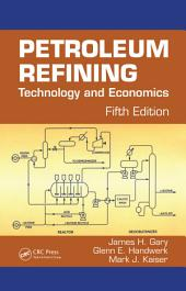 Petroleum Refining: Technology and Economics, Fifth Edition, Edition 5