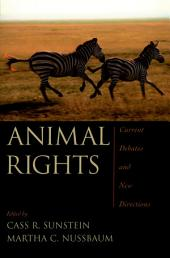 Animal Rights : Current Debates and New Directions: Current Debates and New Directions
