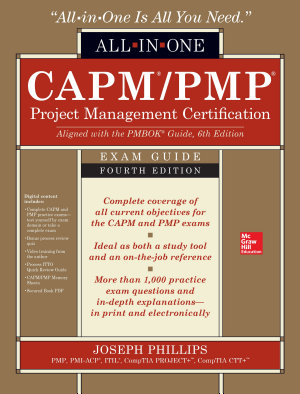 CAPM PMP Project Management Certification All In One Exam Guide  Fourth Edition PDF