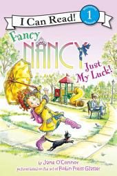 Fancy Nancy: Just My Luck!: I Can Read Level 1