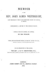 Memoir of the Rev. John James Weitbrecht,: late missionary of the church missionary society at Burdwan, in Bengal. Comprehending a history of the Burdwan mission