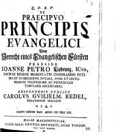 De praecipuo principis evangelici: Vom Vorrecht eines evangelischen Fürsten