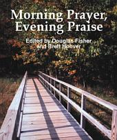 Morning Prayer, Evening Praise
