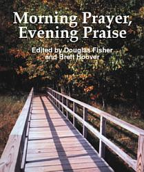 Morning Prayer, Evening Praise