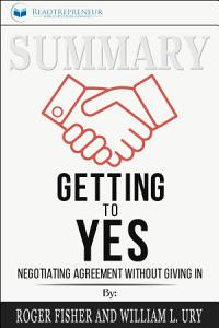 Summary  Getting to Yes  Negotiating Agreement Without Giving In Book