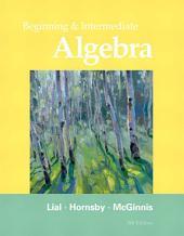 Beginning and Intermediate Algebra: Edition 5