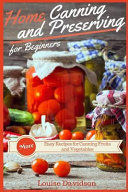 Home Canning and Preserving Recipes for Beginners PDF