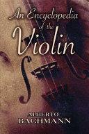 An Encyclopedia of the Violin