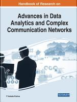 Handbook of Research on Advances in Data Analytics and Complex Communication Networks PDF