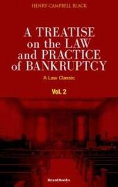 A Treatise on the Law and Practice of Bankruptcy: Under the Act of Congress Of 1898, Volume 2