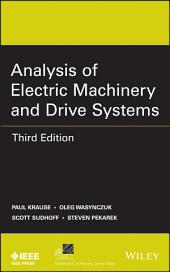 Analysis of Electric Machinery and Drive Systems: Edition 3