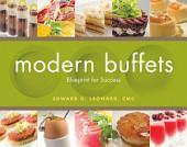 Modern Buffets: Blueprint for Success: Blueprint for Success