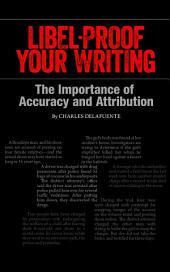 Libel-Proof Your Writing: The Importance of Accuracy and Attribution
