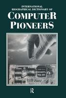 International Biographical Dictionary of Computer Pioneers PDF