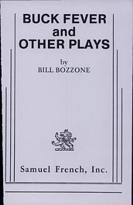 Buck Fever and Other Plays PDF