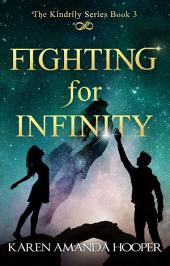 Fighting for Infinity: The Kindrily #3