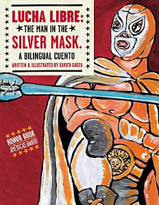 Lucha Libre  The Man in the Silver Mask PDF