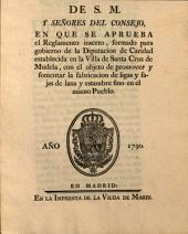Real Cedula de S. M. y señores del Consejo en que se aprueba el reglamento ... para el gobierno de la Diputacion de Caridad establecida en la Villa de Santa Cruz de Mudela ...