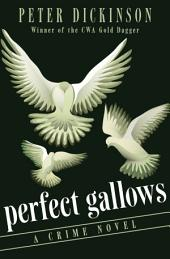 Perfect Gallows: A Crime Novel