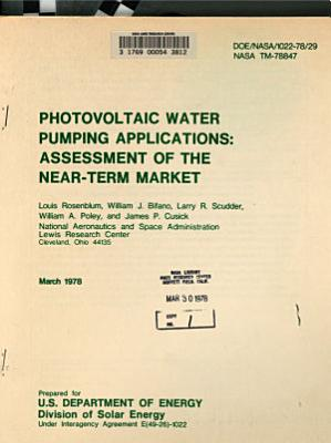 Photovoltaic Water Pumping Applications: Assessment of the Near-term Market