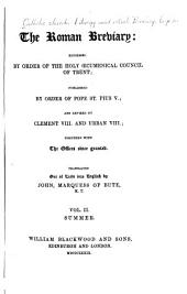 The Roman Breviary: Reformed by Order of the Holy Oecumenical Council of Trent: Published by Order of Pope St. Pius V.; and Revised by Clement VIII. and Urban VIII.; Together with the Offices Since Granted, Volume 2