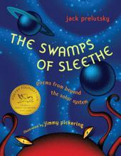 The Swamps of Sleethe: Poems From Beyond the Solar System