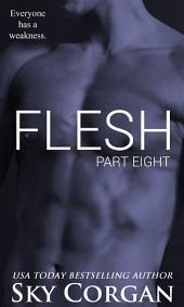 Flesh: Part Eight