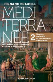 La Méditerranée et le monde méditerranéen au temps de Philippe II - Tome 2: 2. Destins collectifs et mouvements d'ensemble
